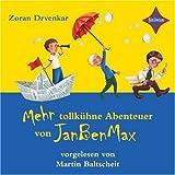 Die tollkühnen Abenteuer von JanBenMax - Teil 2: Sprecher: Martin Baltscheit. 1 CD, Jewelcase. Laufzeit 60 Min.