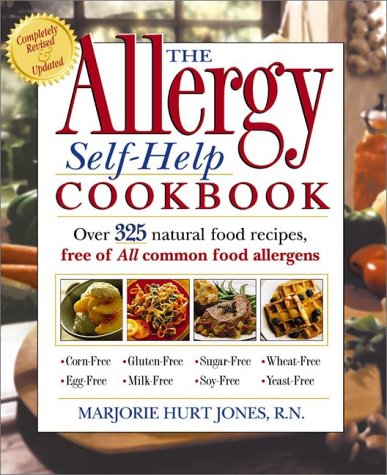 The Allergy Self-Help Cookbook: Over 350 Natural Foods Recipes, Free of All Common Food Allergens: wheat-free, milk-free, egg-free, corn-free, sugar-free, yeast-free, MARJORIE HURT JONES