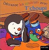 echange, troc Collectif - Découvre les couleurs avec T'choupi