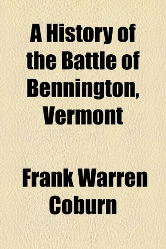 A History of the Battle of Bennington, Vermont