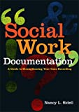 Social Work Documentation: A Guide to Strengthening Your Case Recording