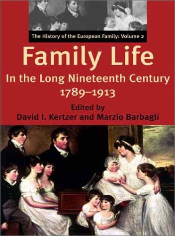 Family Life in the Nineteenth Century, 1789-1913: The History of the European family: Volume 2