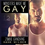Monsters Made Me Gay: Zombie Gangbang | Hank Wilder