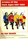 Armies of the Dark Ages, 600-1066 A.D.
