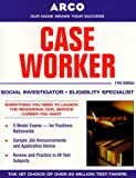 img - for Arco Case Worker: Social Investigator, Eligibility Specialist (Caseworker, 11th ed) book / textbook / text book