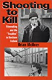 Brian McIlroy Shooting to Kill: Filmaking and the