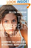 The Disappearing Girl: Learning the Language of Teenage Depression