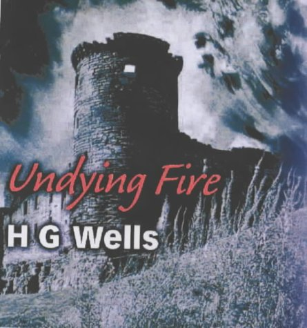 The Undying Fire: A Novel Based on the