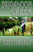 Brigadoon Creek: Len Harris: 9780692256282: Amazon.com: Books