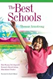 The Best Schools: How Human Development Research Should Inform Educational Practice (141660457X) by Thomas Armstrong