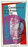 Les Constitutions de la France depuis 1789 par Godechot