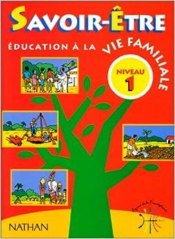 savoir etre niveau t.1 ; 8-12 ans ; education a la vie familiale