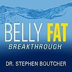 Belly Fat Breakthrough | Dr. Stephen Boutcher