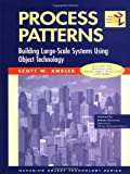 Process Patterns: Building Large-Scale Systems Using Object Technology (SIGS: Managing Object Technology)
