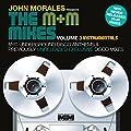 JOHN MORALES PRESENTS THE M & M MIXES VOLUME 3 INSTRUMENTALS