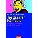 Testtrainer IQ-Tests: . Mit Spa trainieren - . Erfolgreich testenvon &#34;Wolfgang Reichel&#34;