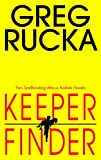 Keeper/Finder (Atticus Kodiak Novels) (055338385X) by Rucka, Greg