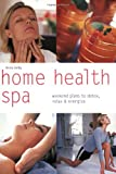 Home Health Spa: Weekend Plans to Detox, Relax & Energize (Pyramid Paperbacks)