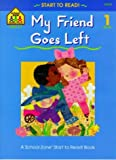 My Friend Goes Left - Level 1 (Start to Read!) (0887430082) by Gregorich, Barbara