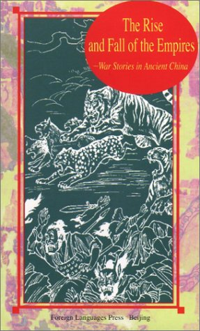 The Rise and Fall of the Empires: War Stories in Ancient China (Insights into Chinese History)