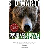 The Black Grizzly of Whiskey Creekby Sid Marty