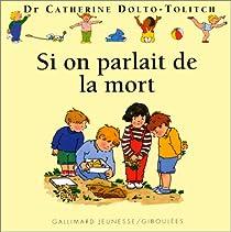 Si on parlait de la mort par Dolto-Tolitch