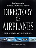 The Smithsonian National Air and Space Museums Directory of Airplanes, Their Designers and Manufactures