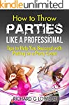 How to Throw Parties Like a Professio...