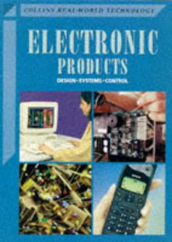 Electronic Products: Design, Systems, Control (Real-world Technology)