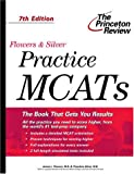 img - for Flowers & Silver Practice MCATs, 7th Edition (Princeton Review: Flowers & Silver Practice MCAT) book / textbook / text book