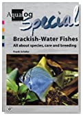 AQUALOG Special, Brackish-Water Fishes: All About Species, Care and Breeding