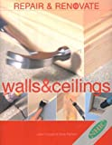 img - for Repair and Renovate: Ceilings and Walls (Renovation & repair) book / textbook / text book