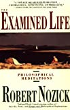 The Examined Life: Philosophical Meditations (0671725017) by Nozick, Robert