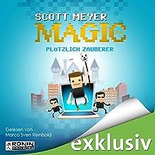 Plötzlich Zauberer Hörbuch von Scott Meyer Gesprochen von: Marco Sven Reinbold