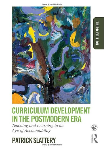 Curriculum Development In The Postmodern Era: Teaching And Learning In An Age Of Accountability front-767134