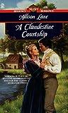 A Clandestine Courtship (Signet Regency Romance) (0451197445) by Lane, Allison