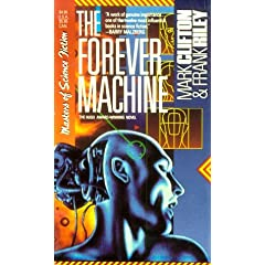 The Forever Machine by Mark Clifton and Frank Riley