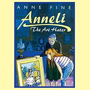 Anneli the Art Hater | [Anne Fine]