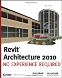 Revit Architecture 2010: No Experience Required