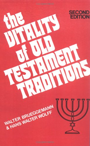 The Vitality of Old Testament Traditions, WALTER BRUEGGEMANN