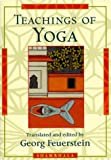 Teachings of Yoga (157062318X) by Georg Feuerstein