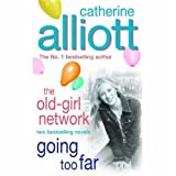 Catherine Alliott The Old-Girl Network and Going Too Far (Omnibus)
