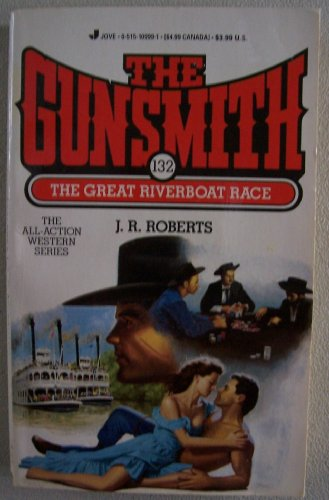 The Great Riverboat Race (The Gunsmith No. 132)