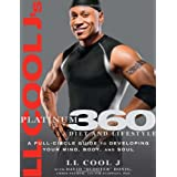 LL Cool J's Platinum 360 Diet and Lifestyle: A Full-Circle Guide to Developing Your Mind, Body, and Soulby LL COOL J
