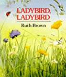 Ladybird Ladybird (0099621606) by Brown, Ruth