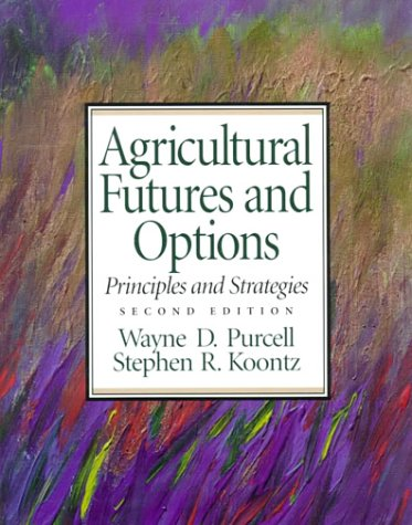 Agricultural Futures and Options: Principles and...