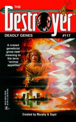 Deadly Genes (Destroyer #117) (The Destroyer, 117), Murphy & Sapir