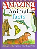 img - for Amazing Animal Facts: Amazing Facts at Your Fingertips book / textbook / text book