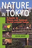 Nature in Tokyo: A Guide to Plants and Animals in and Around Tokyo (4770025351) by Kevin Short