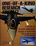 img - for One-of-a-Kind Research Aircraft: A History of In-Flight Simulators, Testbeds, & Prototypes (Schiffer Military/Aviation History) book / textbook / text book